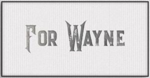 For Wayne
